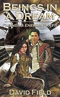 Beings in a Dream: Friends and Enemies Part II