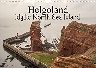 Helgoland Idyllic North Sea Island 2020: Helgoland, an idyllic island in the North Sea - visitors cannot escape the magic of its beauty. (Calvendo Places)