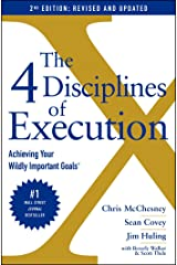 The 4 Disciplines of Execution: Revised and Updated: Achieving Your Wildly Important Goals Kindle Edition