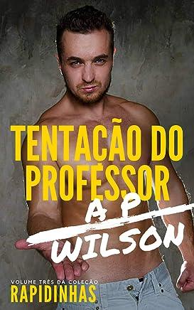 Tentação do Professor [Conto Erótico] (Rapidinhas Livro 3)