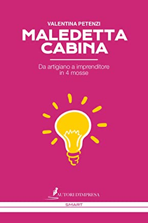 Maledetta Cabina: Da artigiano a imprenditore in 4 mosse (Smart)