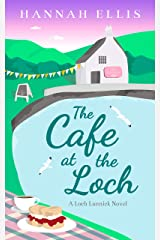 The Cafe at the Loch (Loch Lannick Book 4) Kindle Edition