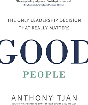 Good People: The Only Leadership Decision That Really Matters (English Edition)
