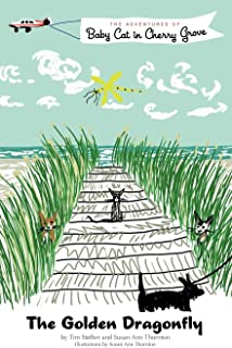 The Golden Dragonfly: The Adventures of Baby Cat in Cherry Grove