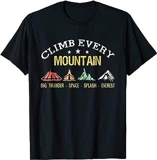Climb every mountain big thunder space splashs everests Tee