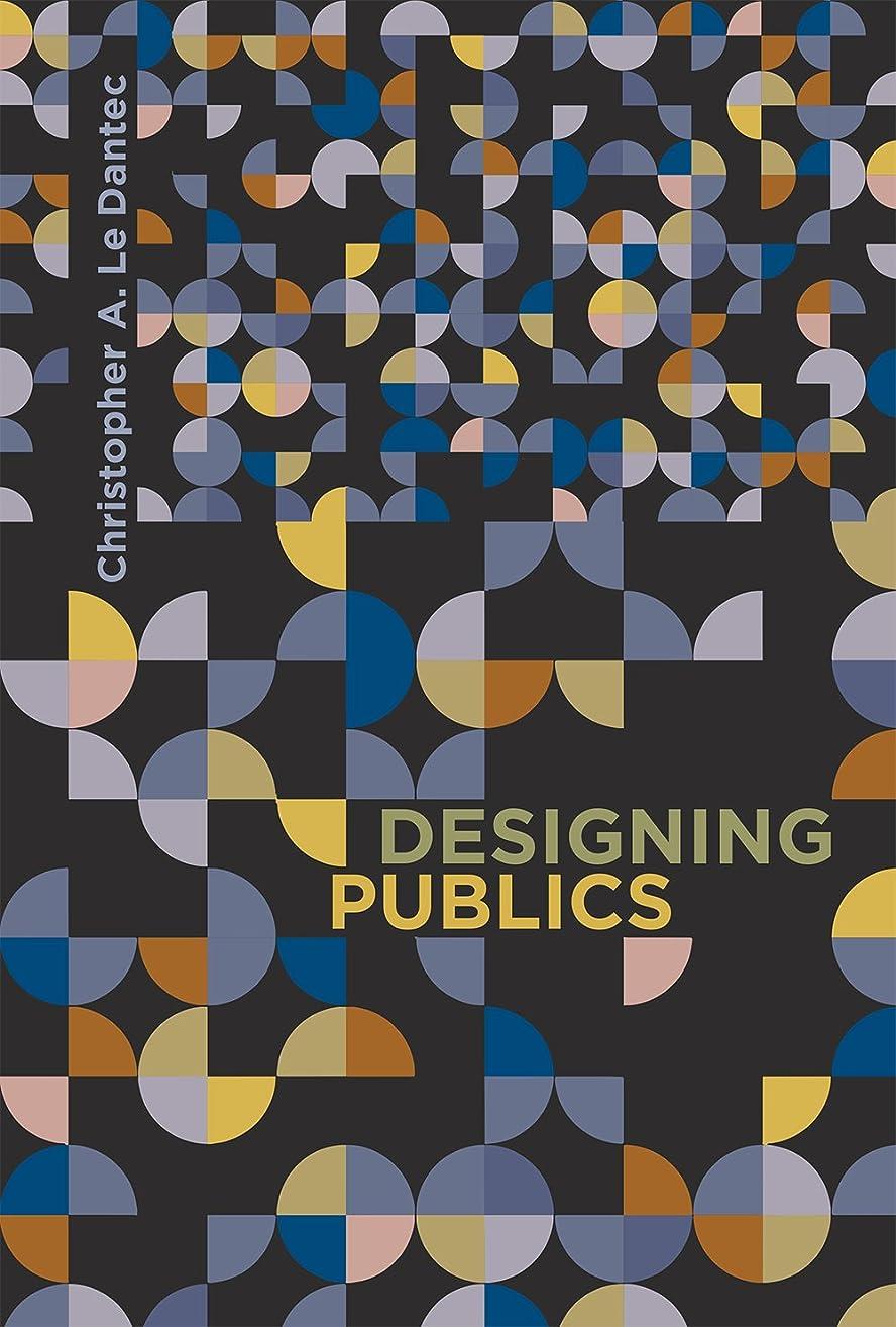 医学カビ失敗Designing Publics (Design Thinking, Design Theory) (English Edition)