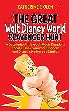 The Great Walt Disney World Scavenger Hunt: A detailed path through Magic Kingdom, Epcot, Disney's Animal Kingdom and Disn...