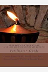 Strength in our Story: A Study of the Story of Joseph: Facilitator Manual Kindle Edition