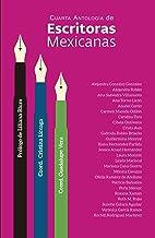 Cuarta Antología de Escritoras Mexicanas (Spanish Edition)