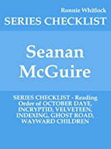 Seanan McGuire - SERIES CHECKLIST - Reading Order of OCTOBER DAYE, INCRYPTID, VELVETEEN, INDEXING, GHOST ROAD, WAYWARD CHILDREN