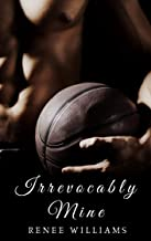 Irrevocably Mine (The Evolution of Us Book 2)