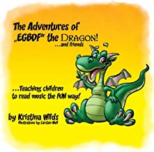 The Adventures of Egbdf the Dragon and Friends: Teaching Children to Read Music the Fun Way!