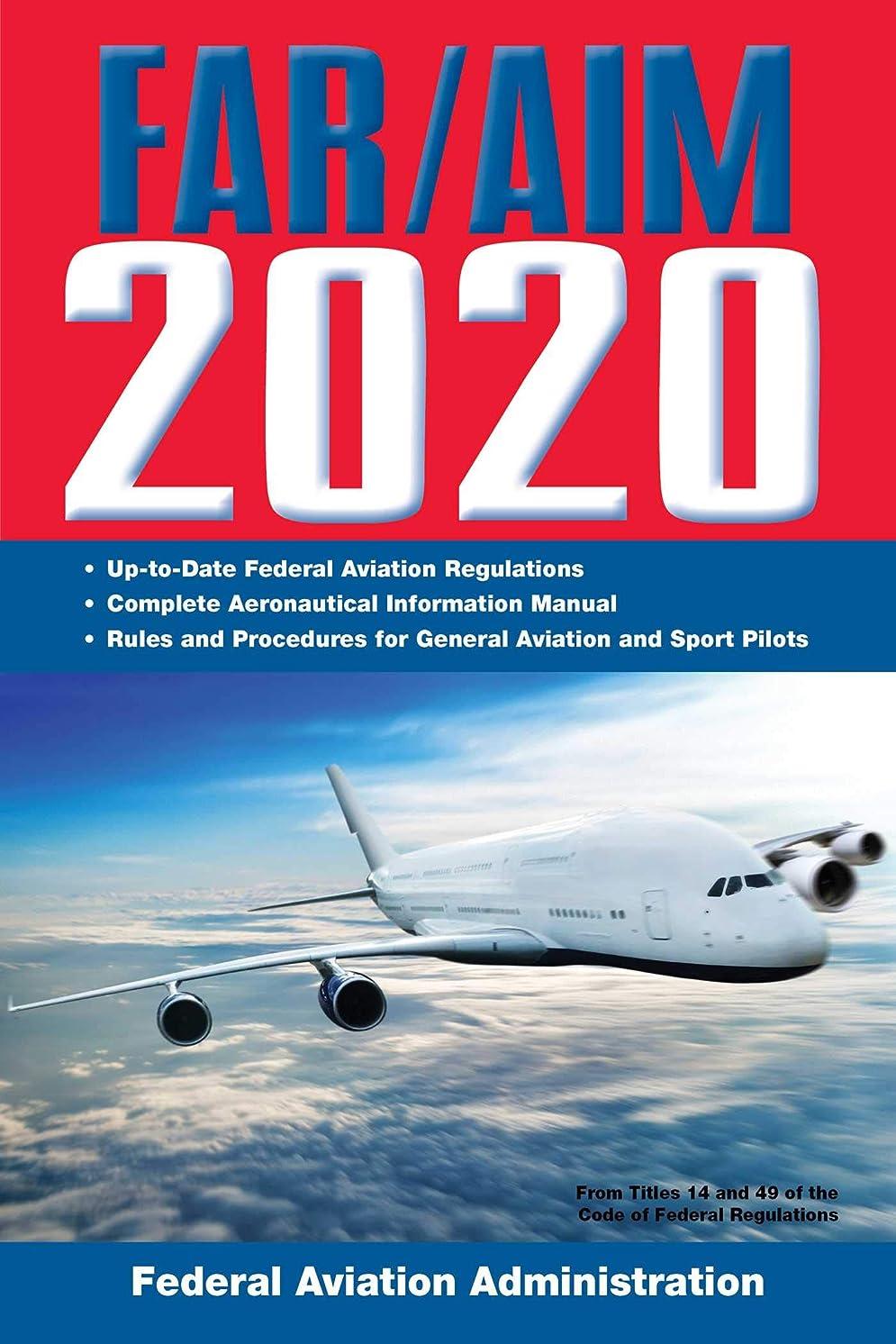 クレーター想像力暴露FAR/AIM 2020: Up-to-Date FAA Regulations / Aeronautical Information Manual (FAR/AIM Federal Aviation Regulations) (English Edition)