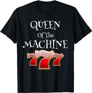 Queen Of The Machine Funny Gambling Gambler Slot Shirt Tee T-Shirt