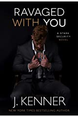 Ravaged With You (Stark Security Book 7) Kindle Edition