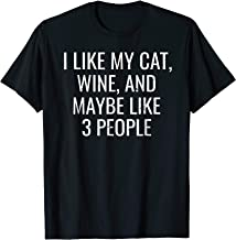 I Like My Cat, Wine & Maybe 3 People Funny Pet T-Shirt