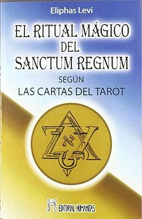 El ritual mágico del Sanctum Regnum : según las cartas del tarot