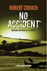 No Accident (The Kent Fisher Murder Mysteries Book 1) Kindle Edition