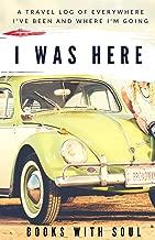 I was here: A travel log of everywhere I've been and where I'm going: Travel Log and Travel Journal
