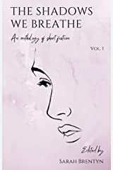 The Shadows We Breathe (Volume 1) Kindle Edition