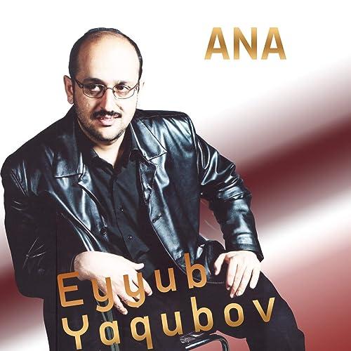 Ana By Eyyub Yaqubov On Amazon Music Amazon Com