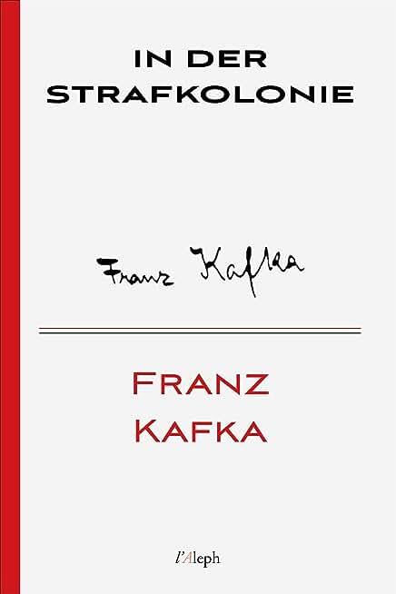 In der Strafkolonie (Franz Kafka 5) (German Edition)
