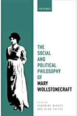 The Social and Political Philosophy of Mary Wollstonecraft (Mind Association Occasional) Kindle Edition