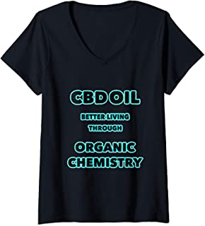 Womens CBD OIL BETTER LIVING THROUGH ORGANIC CHEMISTRY V-Neck T-Shirt