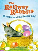 Railway Rabbits: Bramble and the Easter Egg: Book 4 (The Railway Rabbits)
