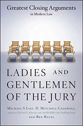 Ladies And Gentlemen Of The Jury: Greatest Closing Arguments In Modern Law (English Edition)
