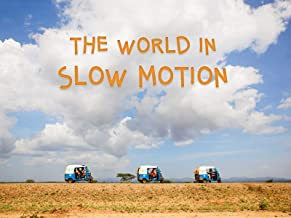 The World in Slow Motion