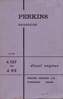 Handbook for the Perkins Diesel Engine 4.107 and 4.99 Series