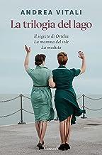 La trilogia del lago: Il segreto di Ortelia-La mamma del sole-La modista