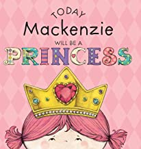 Today Mackenzie Will Be a Princess