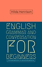 English Grammar and Conversation For Beginners: Conversations in social situations