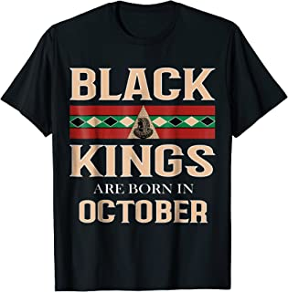 Black Kings Are Born in October T-Shirt African American