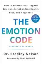 The Emotion Code: How to Release Your Trapped Emotions for Abundant Health, Love, and Happiness (Updated and Expanded Edition) PDF