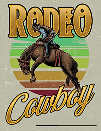 Rodeo Cowboy: Composition Notebook Journal Wide Ruled Blank Lined Paper Notebook  Rodeo Cowboy on khaki tan (CNW 7.44