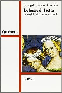 Le bugie di Isotta: Immagini della mente medievale (Quadrante) (Italian Edition)