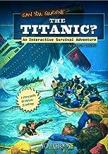 Can You Survive the Titanic?: An Interactive Survival Adventure (You Choose: Survival)