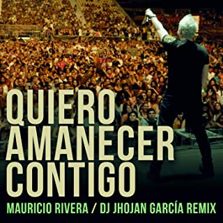 Quiero Amanecer Contigo (Dj Jhojan García Remix)
