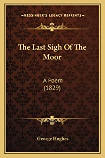 The Last Sigh Of The Moor: A Poem (1829)