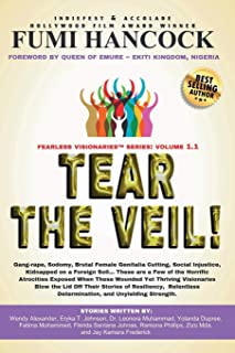 Tear the Veil 1.1: 19 Extraordinary Visionaries Help Other Women Break their Silence by Sharing their Stories and Reclaimi...