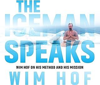 The Iceman Speaks: Wim Hof on His Method and His Mission