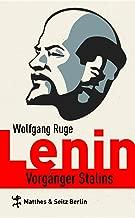 Lenin: Vorgänger Stalins (German Edition)