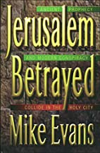 Jerusalem Betrayed: Acient Prophecy and Modern Conspiracy Collide in the Holy City