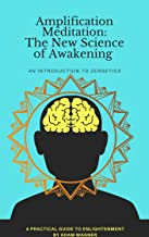 Amplification Meditation: The New Science of Awakening : An Introduction to Zeroetics (English Edition)