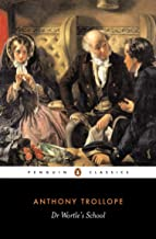 Anthony Trollope - Doctor Wortle's School (Illustrated)