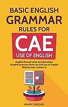 Basic English Grammar Rules for CAE Use of English: English Phrasal Verbs & Collocations. (English Grammar Rules for CAE Mini-Booster Volume 1): English ... Volume 1 Book) (English Edition)