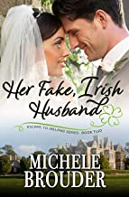 Her Fake, Irish Husband (Escape to Ireland Book 2)
